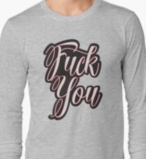 Fuck You - Black And White Offensive Text Typography Design T-Shirt