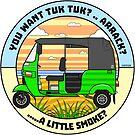 You Want Tuk Tuk? T Shirt by Fangpunk