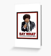 Say What Again Pulp Fiction Merchandise Greeting Card