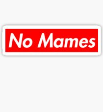 No Mames Sticker