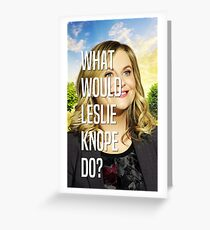 WWLKD? (What Would Leslie Knope Do?) Greeting Card