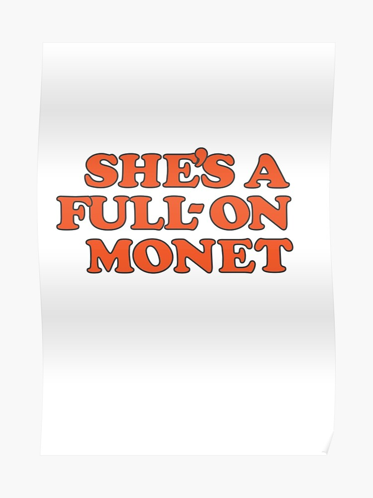 She's a full on monet | Clueless Movie Quote Typography | Poster