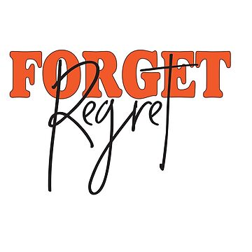Forget regret | Inspirational Typography Quote by HoneymoonHotel