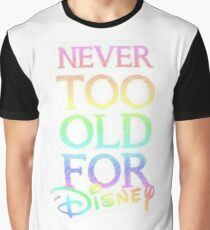 Never too old! Graphic T-Shirt