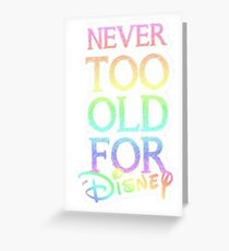 Never too old! Greeting Card
