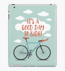 It's a Good Day to Ride iPad Case/Skin