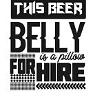 This Beer Belly is a pillow for hire by Dave Jo