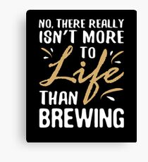 Funny Brewing Lover Science Sarcastic Quote Canvas Print