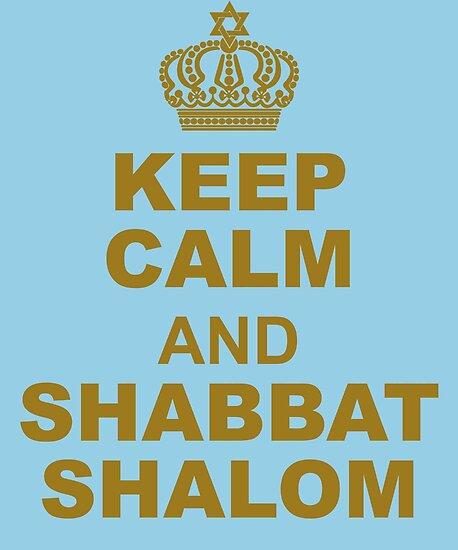 "keep calm and shabbat shalom"" posterswennsdayschild | redbubble"