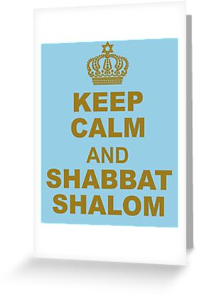 Keep calm and shabbat shalom greeting cards by wennsdayschild keep calm and shabbat shalom by wennsdayschild m4hsunfo