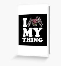 I Love My Thing Greeting Card