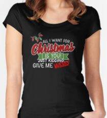 All I want for Christmas is you Just Kidding Give me Whiskey Funny Xmas Women's Fitted Scoop T-Shirt