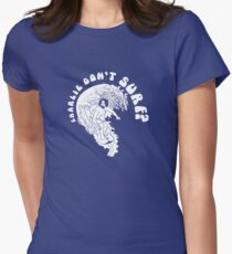 Charles Dont Surf At The Prison Women's Fitted T-Shirt
