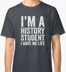 History Student Classic T-Shirt