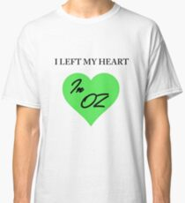 Left My Heart In Oz Classic T-Shirt