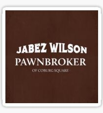 Jabez Wilson - Pawnbroker of Coburg Square Sticker