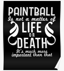 Paintball Is Important Funny Quote Gift Poster