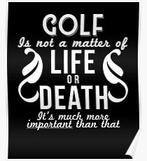 Golf Is Important Funny Golfer Golfing Gift Poster