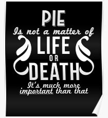Pie Is Important Funny Food Lover Sweet Gift Poster