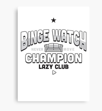 Lazy Club - Binge Watch Champion Canvas Print
