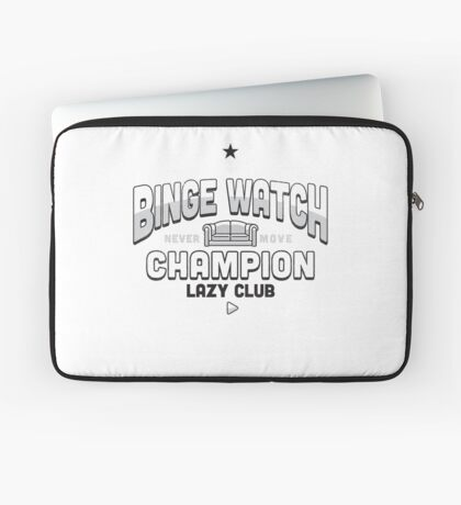 Lazy Club - Binge Watch Champion Laptop Sleeve