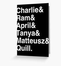 Charlie & Ram & April & Tanya & Matteusz & Quill. Greeting Card