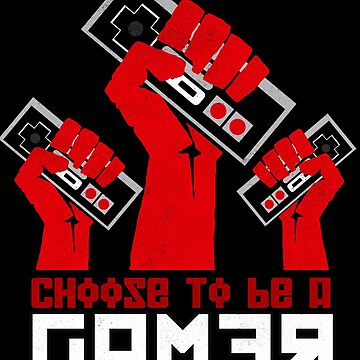 Choose to be a GAMER by AlexRoivas