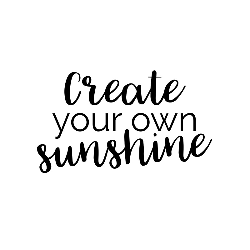 """Create Your Own Sunshine"" By Adele Mawhinney"
