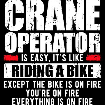 Funny Crane Operator Shirt by sriok