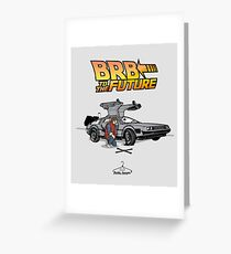 Be Right Back (BRB) to the Future Greeting Card