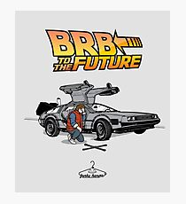 Be Right Back (BRB) to the Future Photographic Print