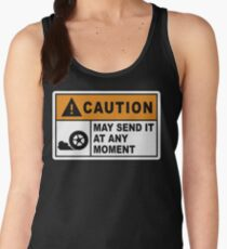 Caution - May send it at any moment.  Women's Tank Top