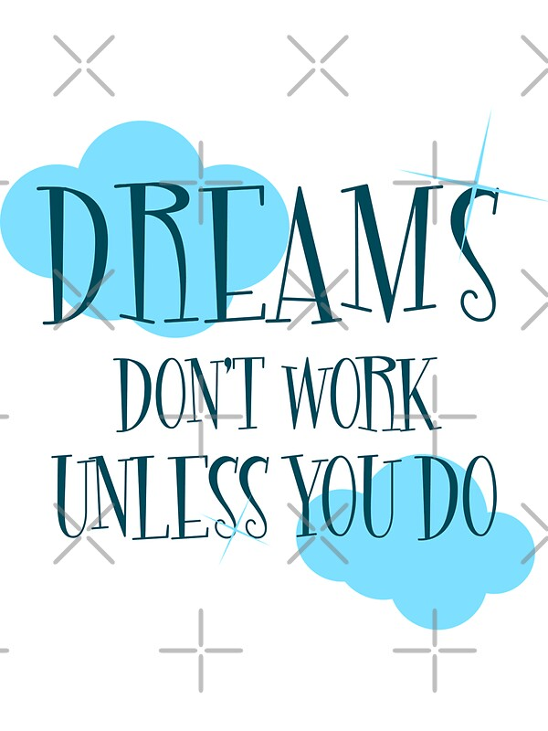 dreams don 39 t work unless you do stickers by imagenugget redbubble. Black Bedroom Furniture Sets. Home Design Ideas