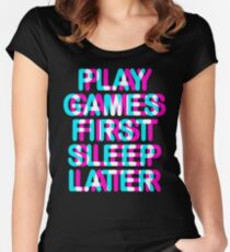 GAMER - PLAY GAMES FIRST SLEEP LATER - TRIPPY 3D GAMING Women's Fitted Scoop T-Shirt