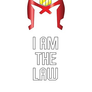 I AM THE LAW by Iainmaynard