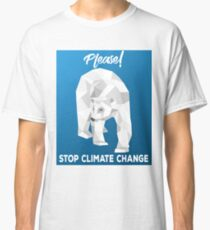 Please Stop Climate Change Classic T-Shirt
