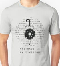 Mystrade is my division Unisex T-Shirt