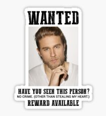 wanted: charlie hunnam Sticker