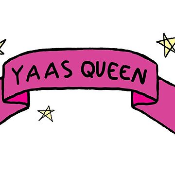 Yaas Queen Banner by freethephoenix