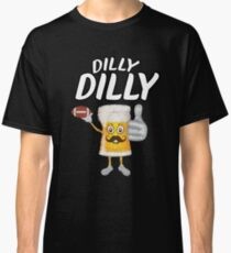 Dilly Dilly Funny Football & Beer  Classic T-Shirt