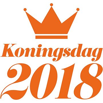 Koningsdag Crown 2018 - King's Day Netherlands Celebration Nederland by ashburg