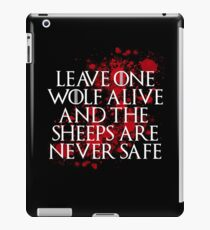 Leave one wolf alive and the sheeps are never safe iPad Case/Skin