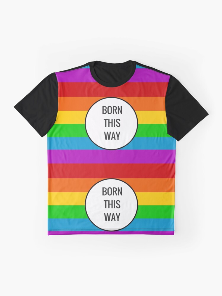 Alternate view of Born This Way ~ Rainbow Graphic T-Shirt