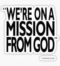 A Mission From God Sticker