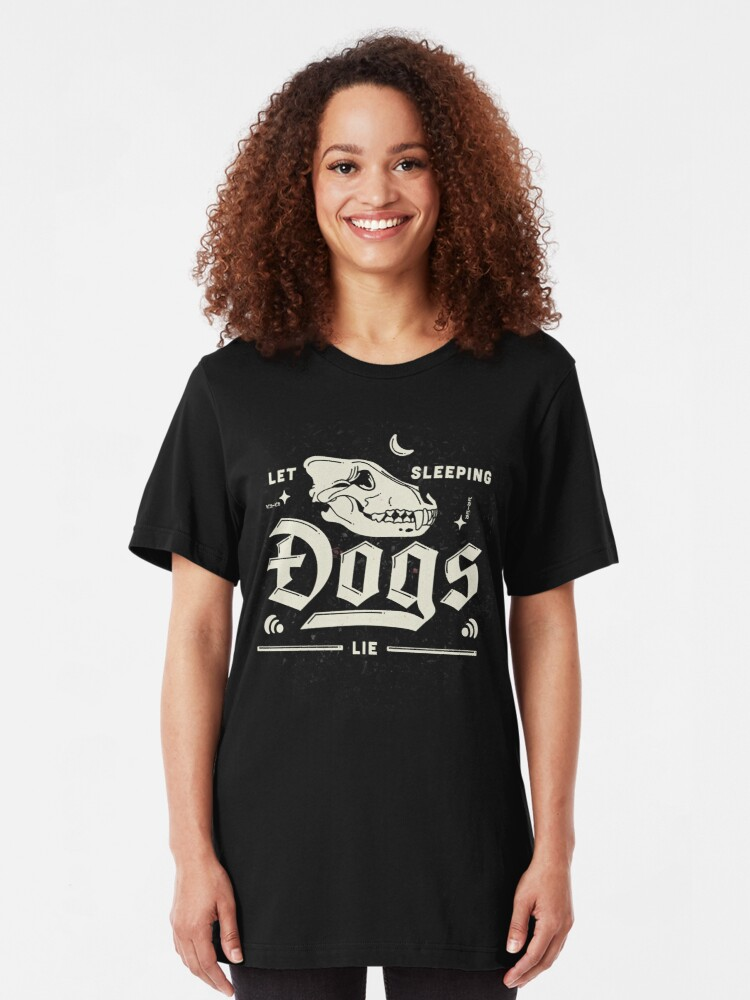 Alternate view of Let Sleeping Dogs Lie  Slim Fit T-Shirt