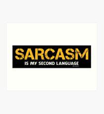 SARCASM IS MY SECOND LANGUAGE Art Print