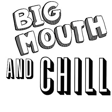 Big Mouth And Chill by metroboomin