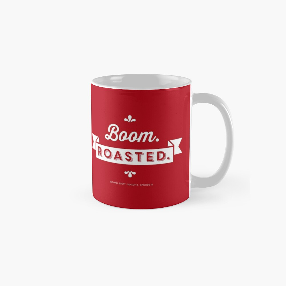 Dunder Mifflin The Office Michael Scott Quote - Boom. Roasted. Mug