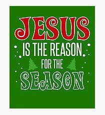 Jesus is the Reason for the Season (Religious) Photographic Print