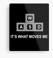 WASD It's What Moves Me Metal Print